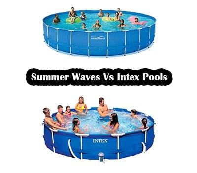 Summer Waves Vs Intex Pools